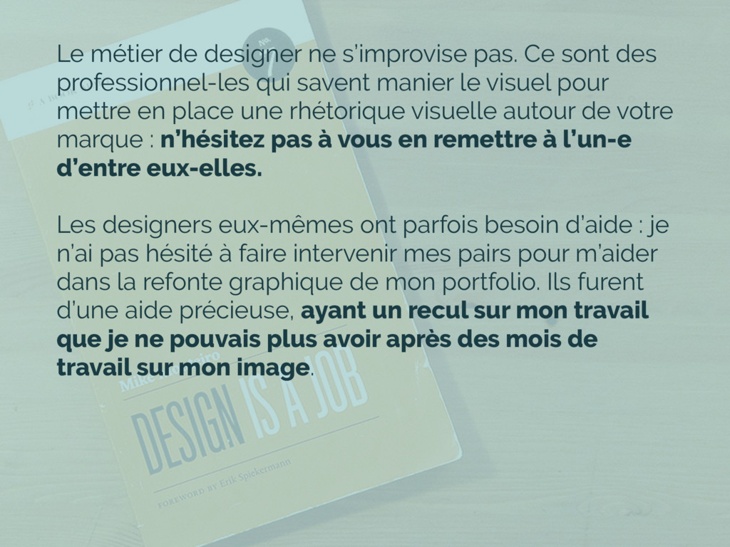 Le métier de designer ne s'improvise pas. Ce so...