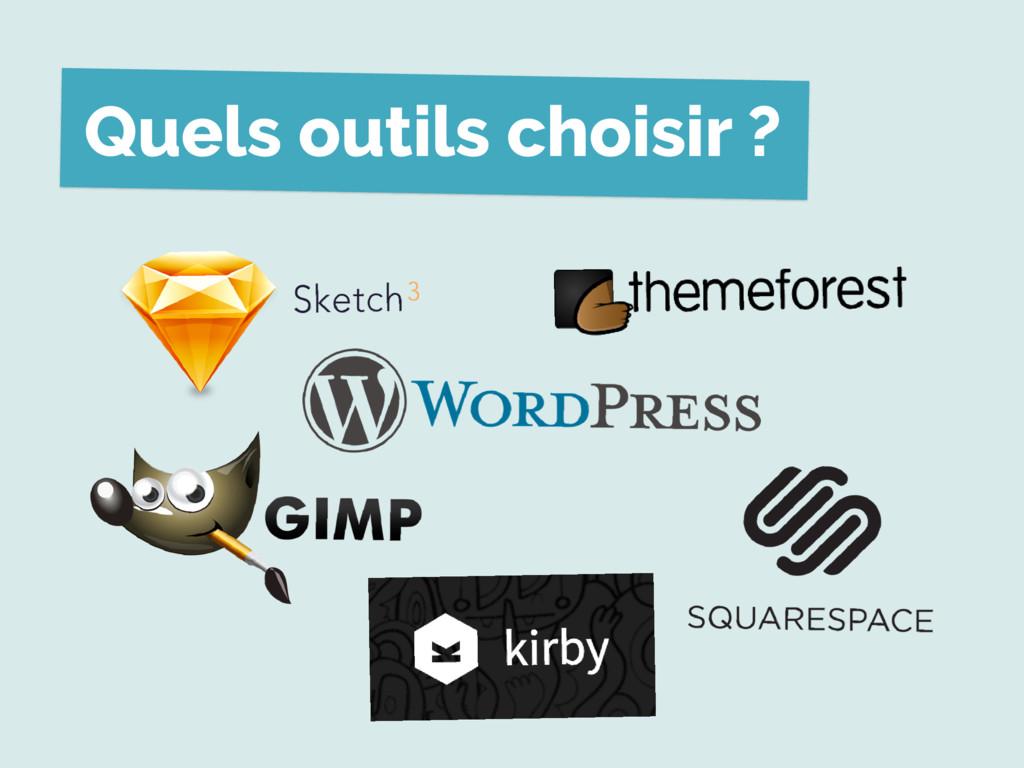 Quels outils choisir ?