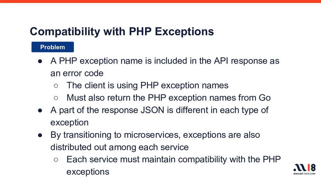 Compatibility with PHP Exceptions ● A PHP excep...