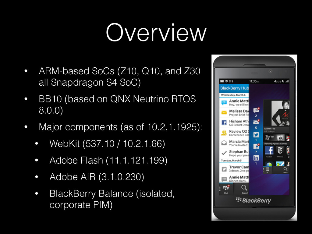 Overview • ARM-based SoCs (Z10, Q10, and Z30 al...