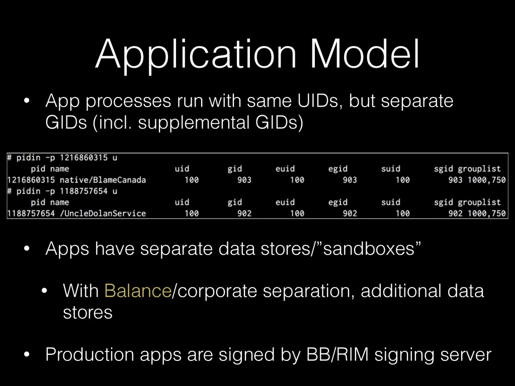 Application Model • App processes run with same...