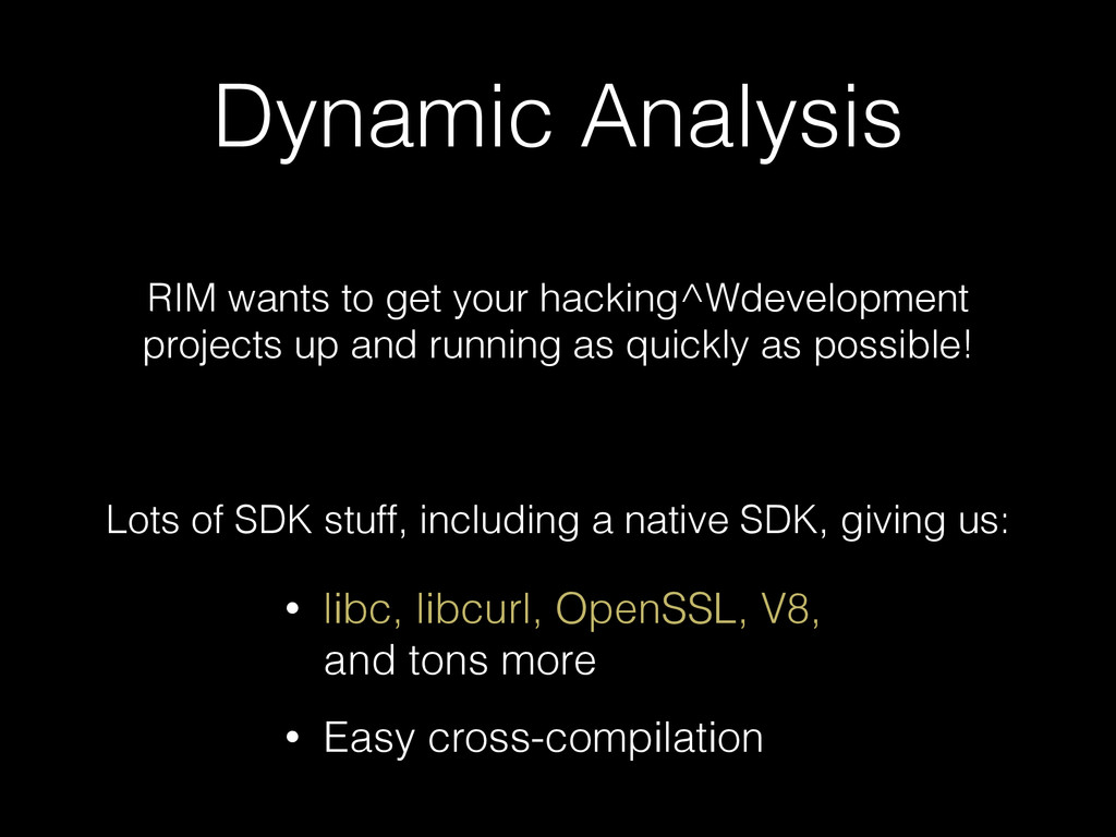 Dynamic Analysis RIM wants to get your hacking^...