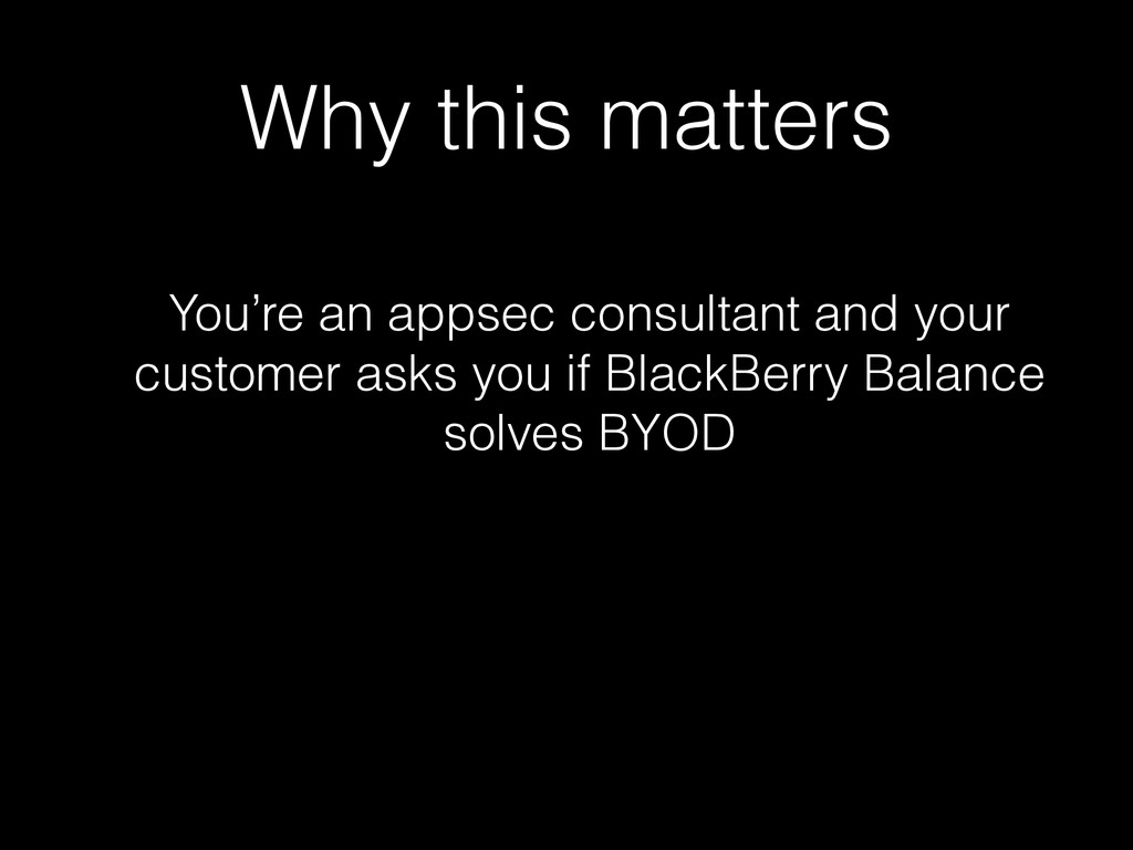 Why this matters You're an appsec consultant an...