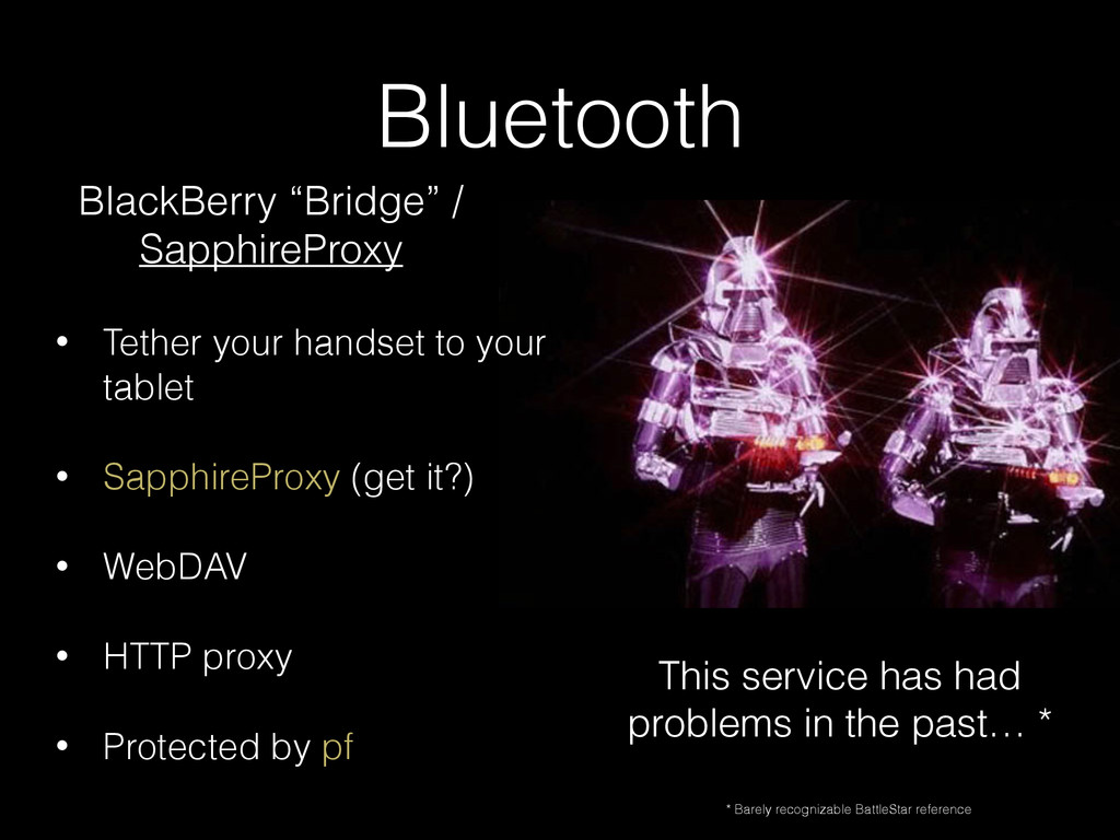 Bluetooth • Tether your handset to your tablet ...
