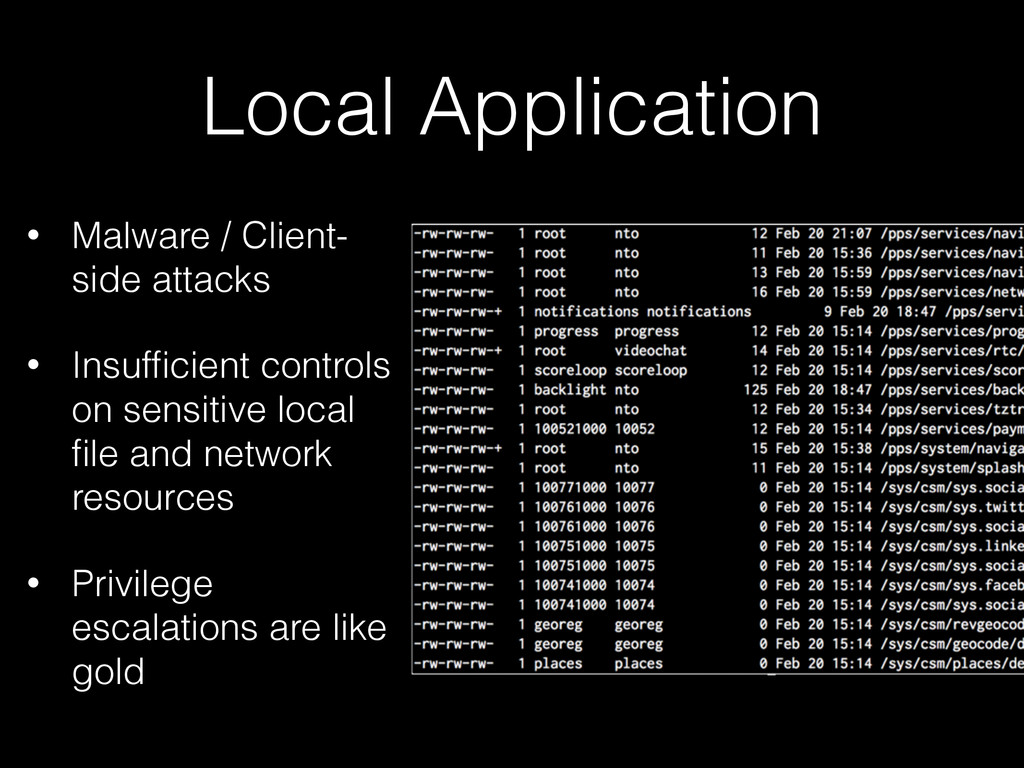 Local Application • Malware / Client- side atta...