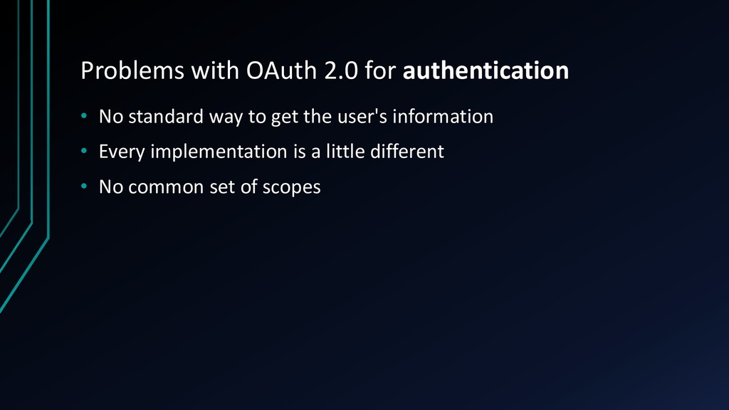 Problems with OAuth 2.0 for authentication • No...