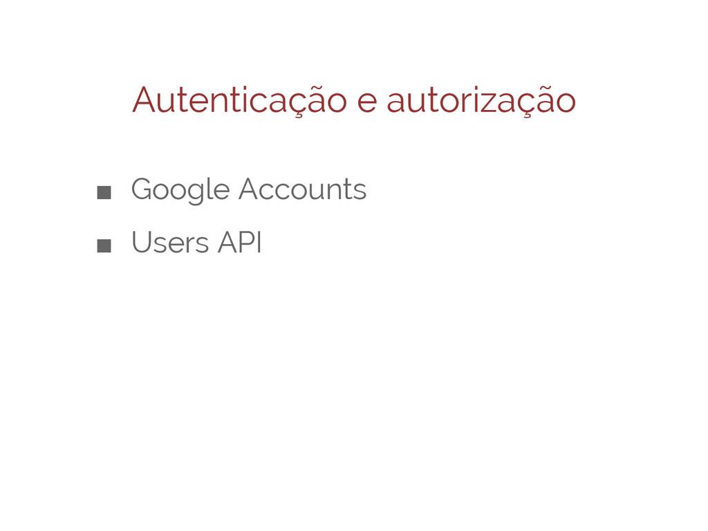 Autenticação e autorização ■ Google Accounts ■ ...