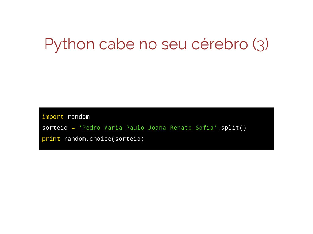 Python cabe no seu cérebro (3) import random so...