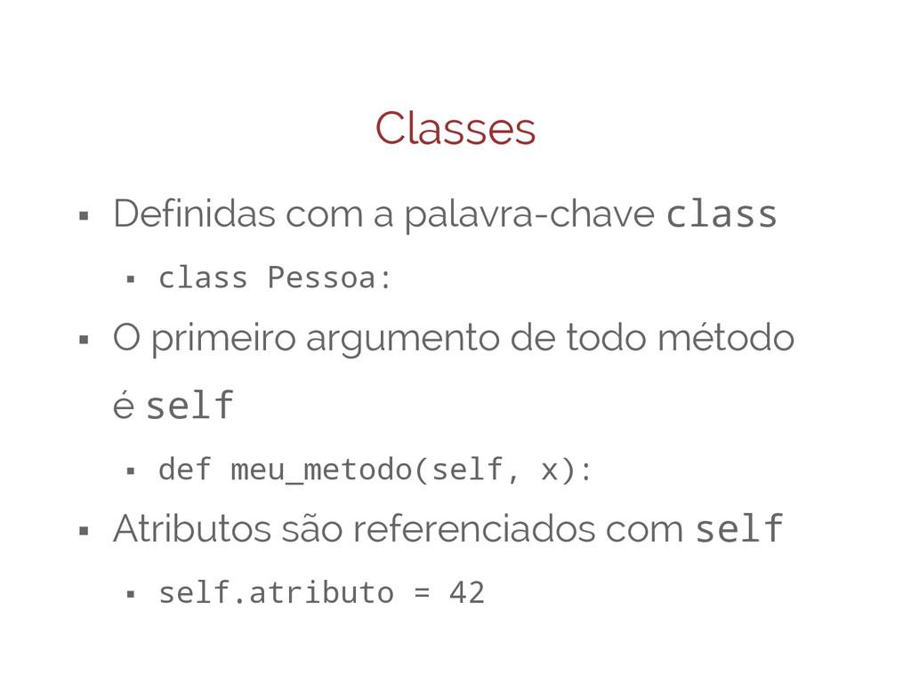 Classes ⬝ Definidas com a palavra-chave class ⬝...