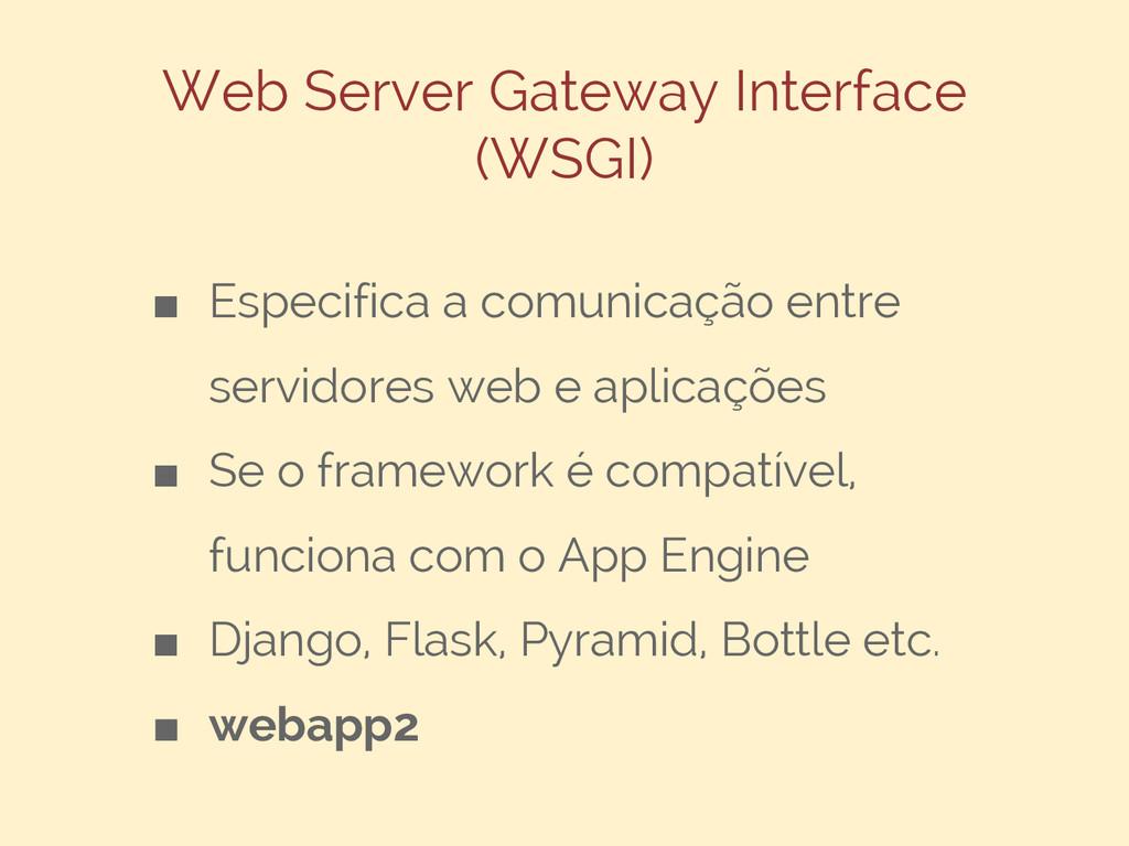 Web Server Gateway Interface (WSGI) ■ Especific...