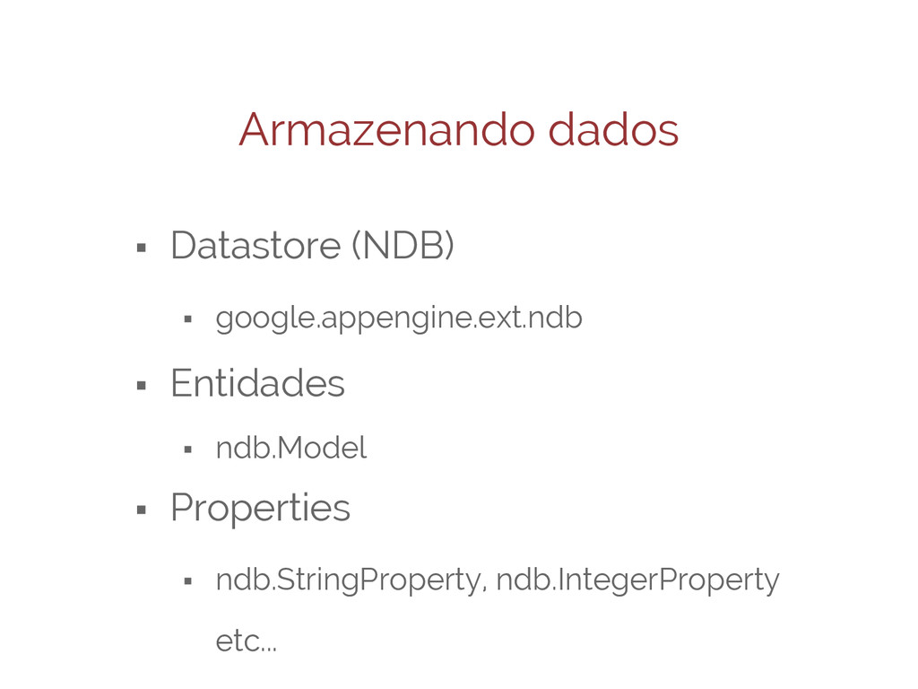 Armazenando dados ⬝ Datastore (NDB) ⬝ google.ap...