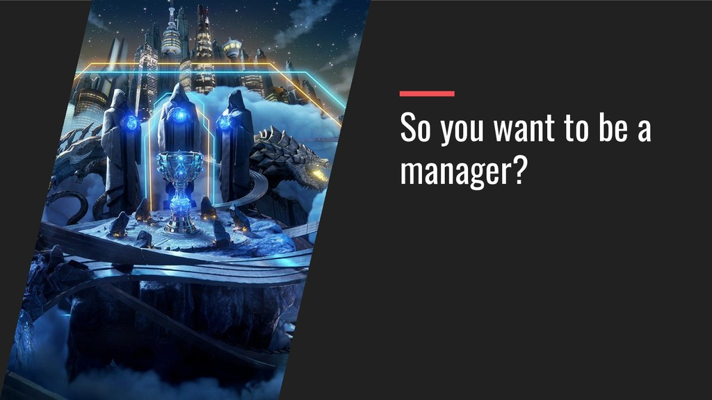 So you want to be a manager?