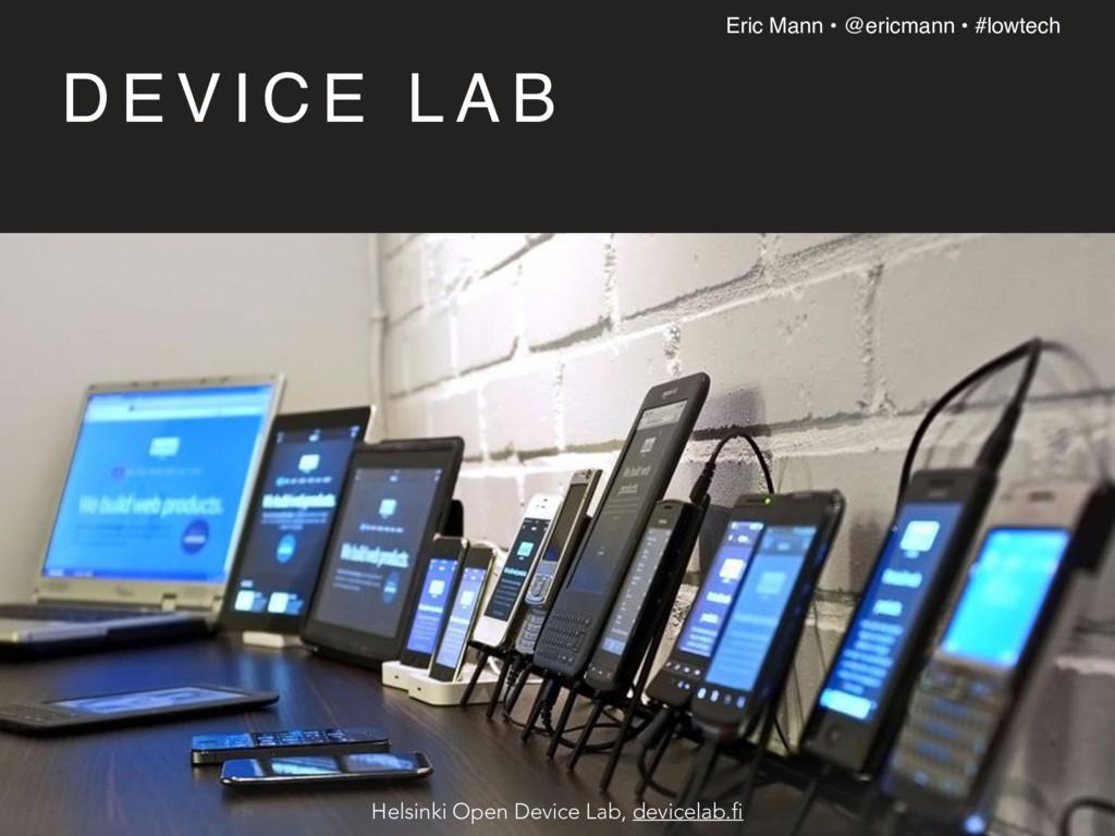 Eric Mann • @ericmann • #lowtech D E V I C E L ...
