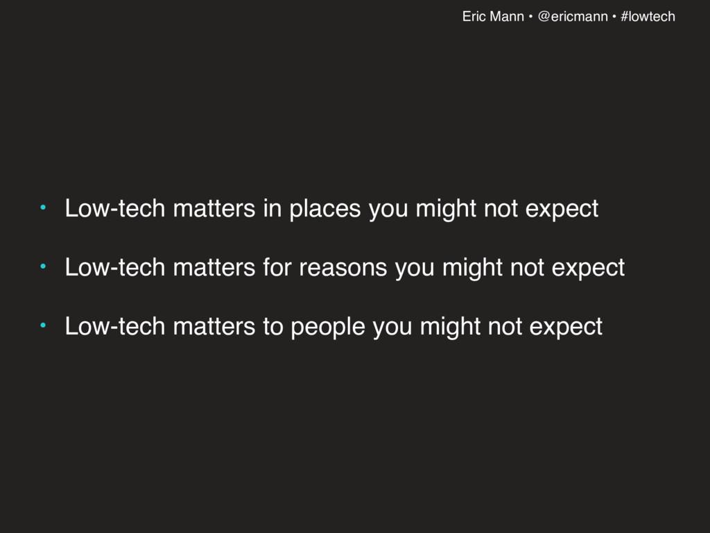Eric Mann • @ericmann • #lowtech • Low-tech mat...