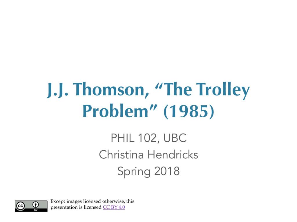 "J.J. Thomson, ""The Trolley Problem"" (1985) PHIL..."