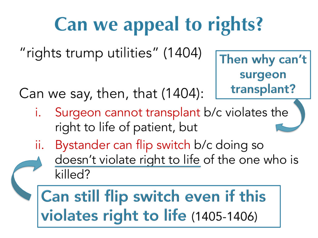 """Can we appeal to rights? """"rights trump utilitie..."""