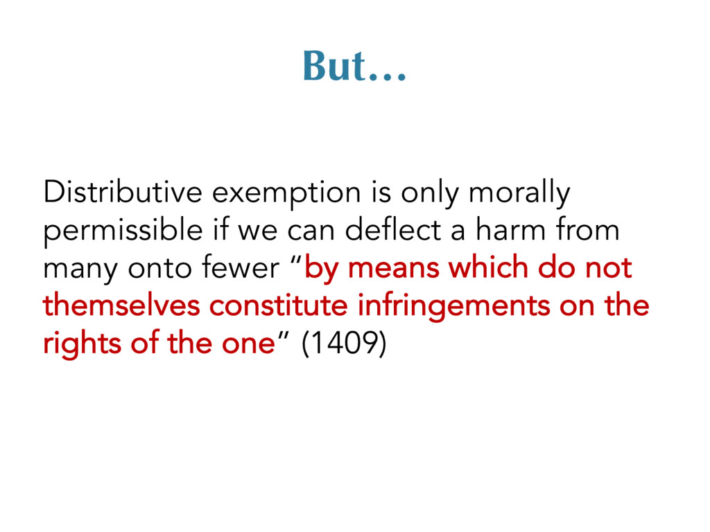 But… Distributive exemption is only morally per...