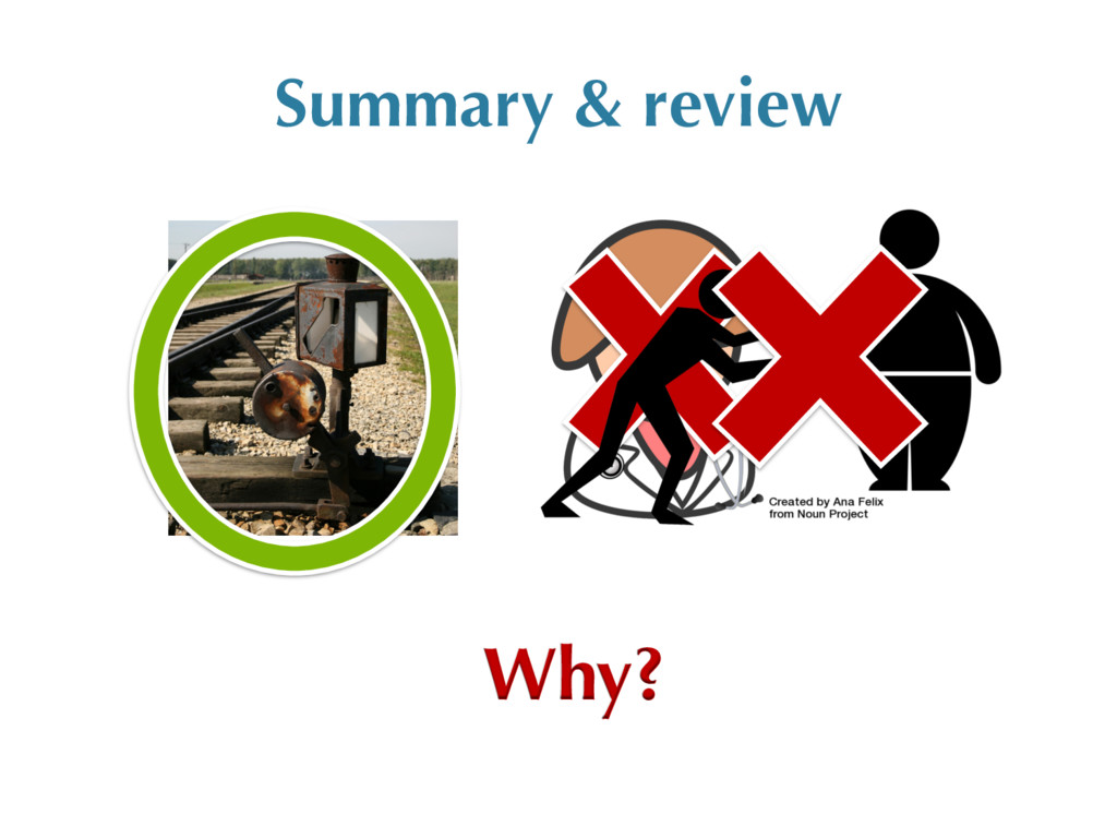 Summary & review Why?