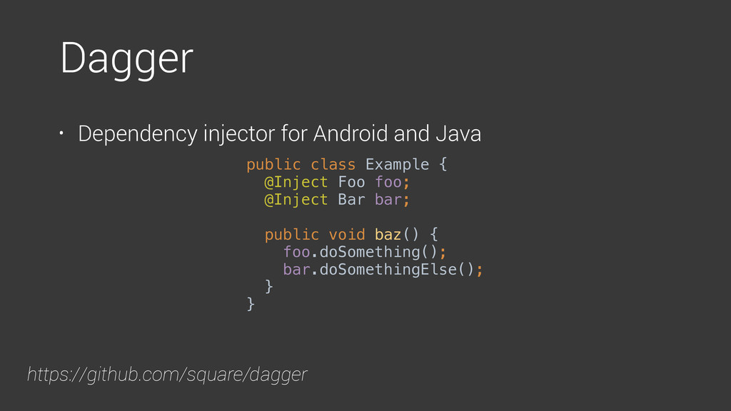 Dagger • Dependency injector for Android and Ja...