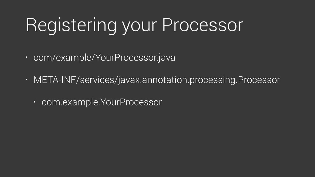 • com/example/YourProcessor.java • META-INF/ser...