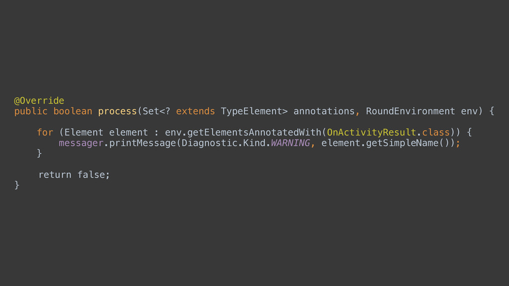 @Override public boolean process(Set<? extends...