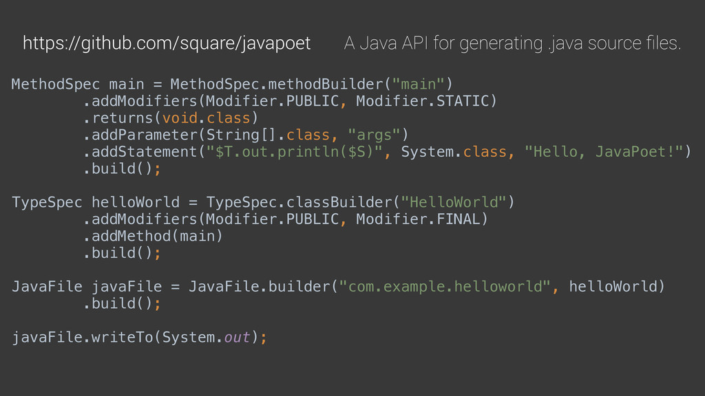 https://github.com/square/javapoet A Java API f...