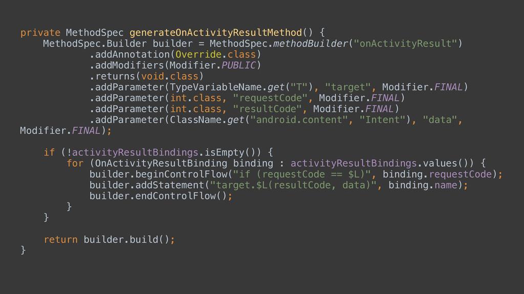 private MethodSpec generateOnActivityResultMeth...