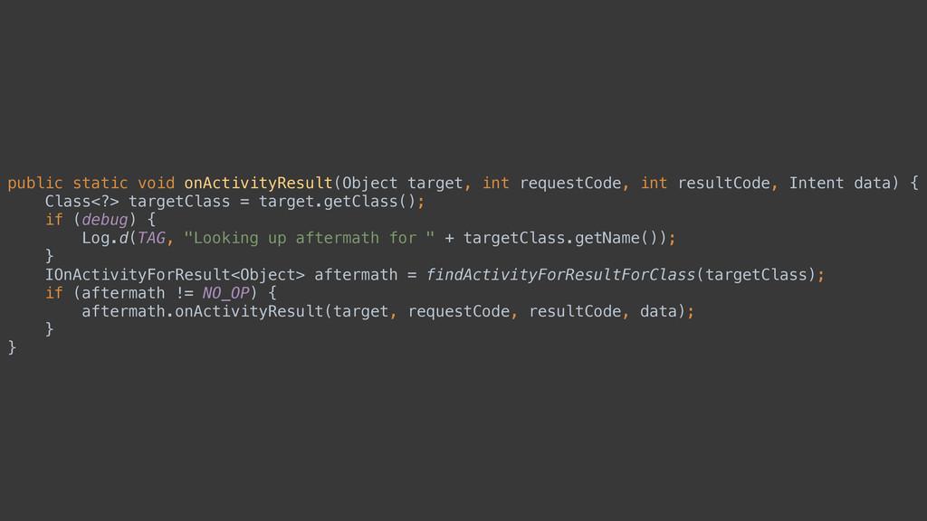 public static void onActivityResult(Object targ...