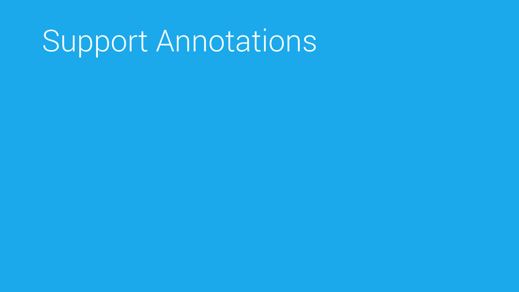 Support Annotations