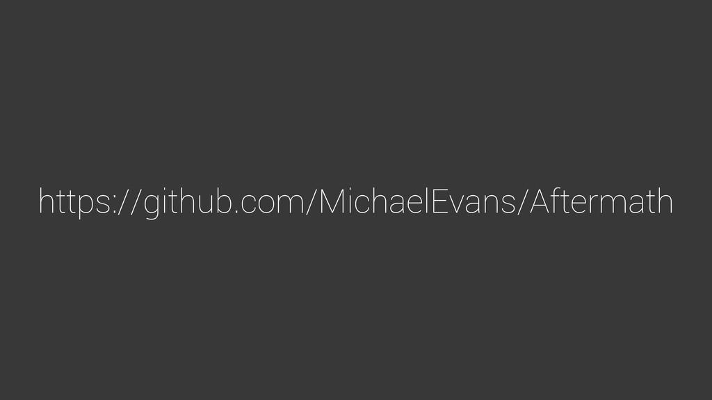 https://github.com/MichaelEvans/Aftermath
