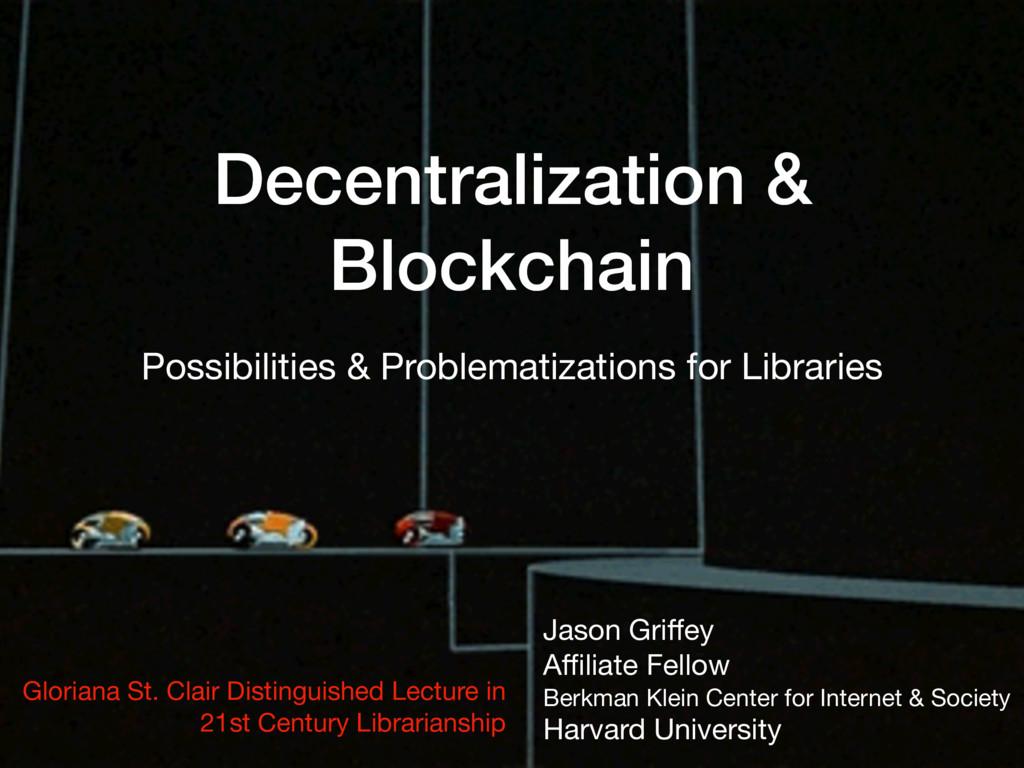 Decentralization & Blockchain Possibilities & P...