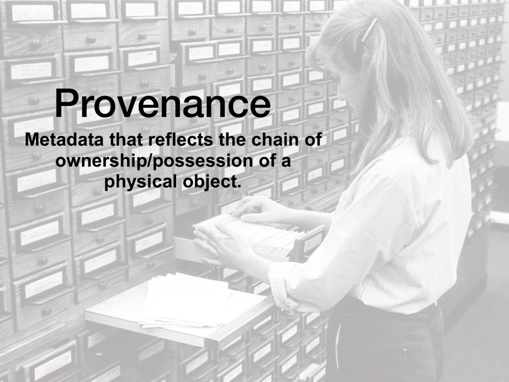 Provenance Metadata that reflects the chain of ...