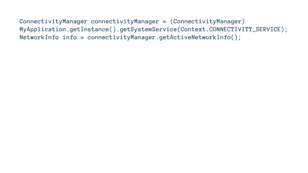 ConnectivityManager connectivityManager = (Conn...