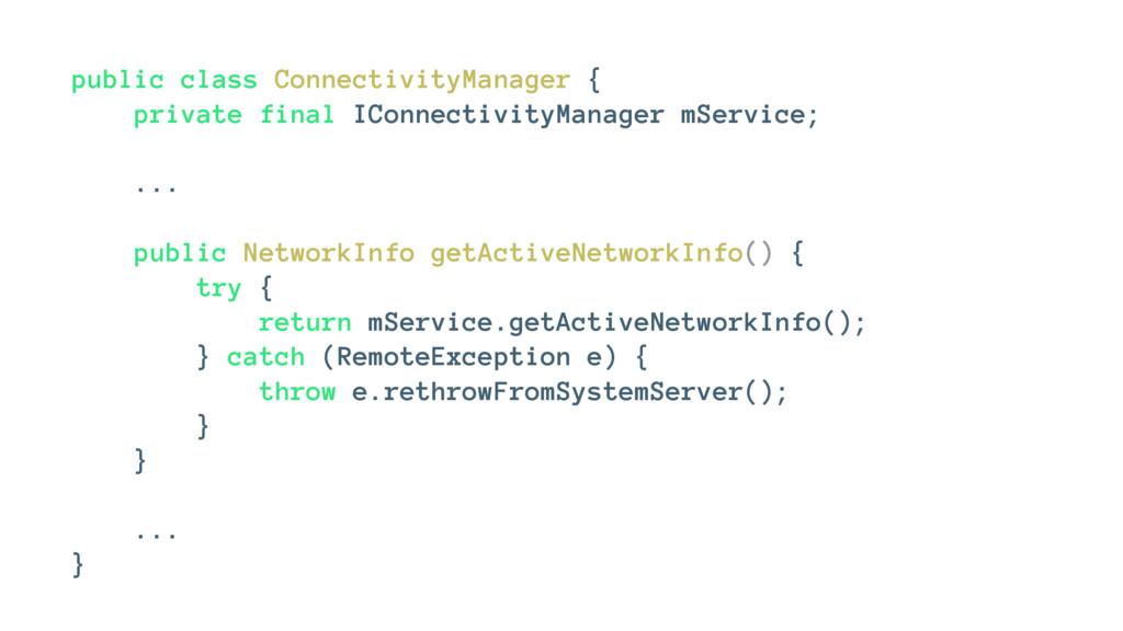 public class ConnectivityManager { private fina...