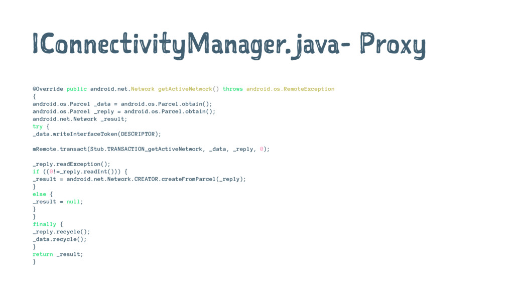 IConnectivityManager.java- Proxy @Override publ...