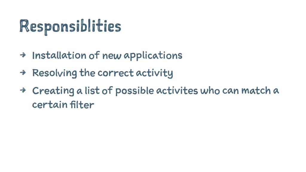 Responsiblities 4 Installation of new applicati...