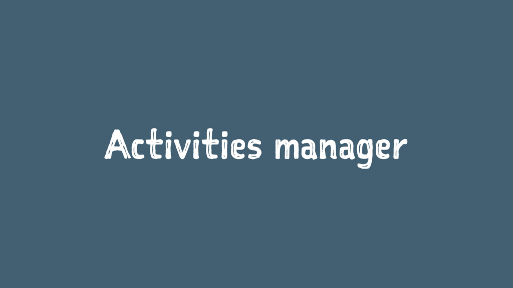 Activities manager
