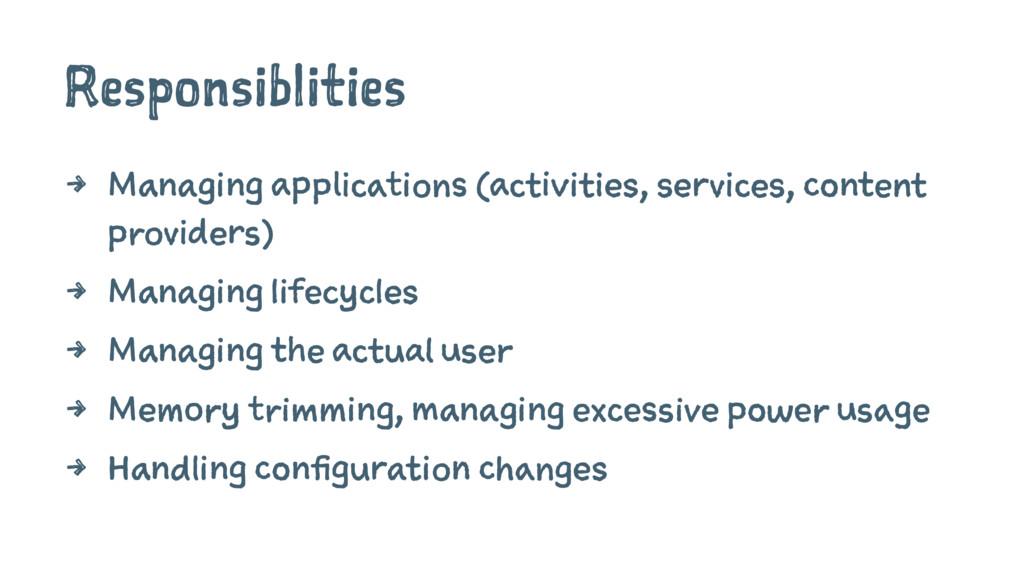 Responsiblities 4 Managing applications (activi...