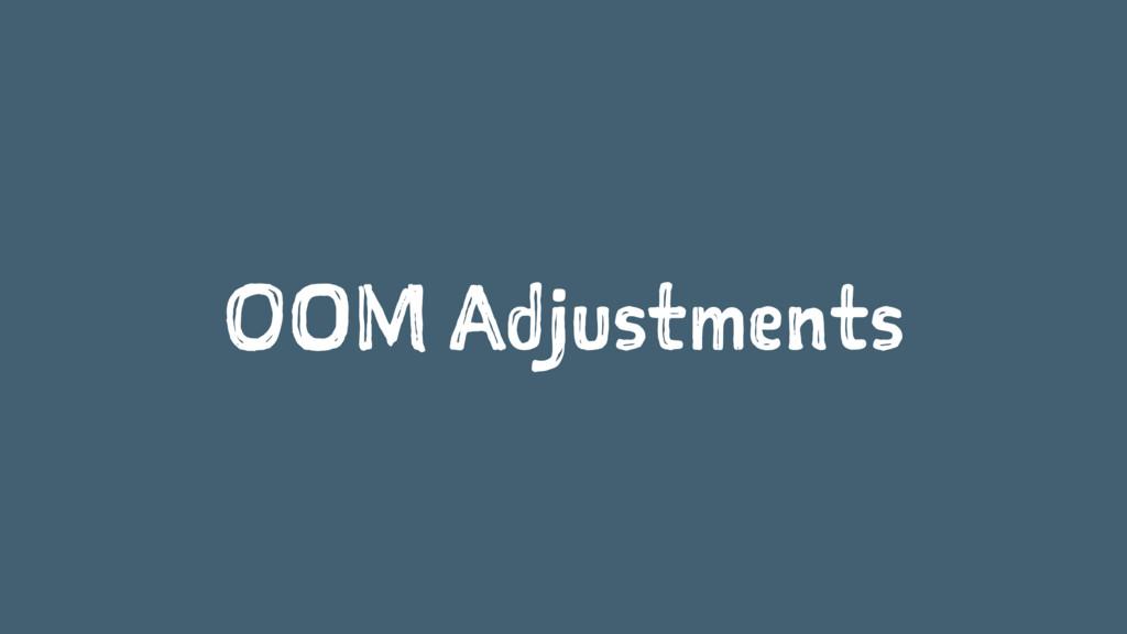 OOM Adjustments
