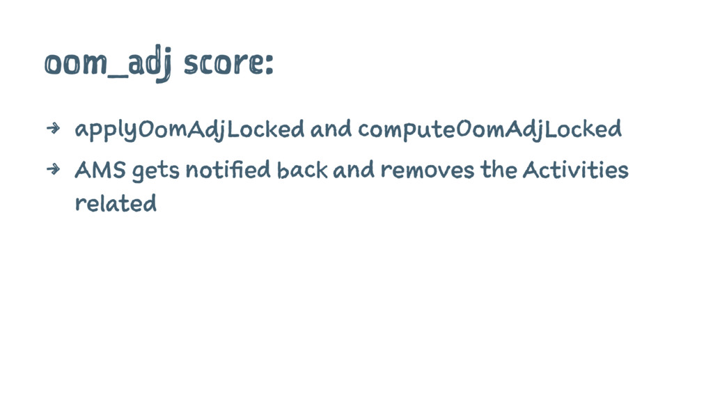 oom_adj score: 4 applyOomAdjLocked and computeO...