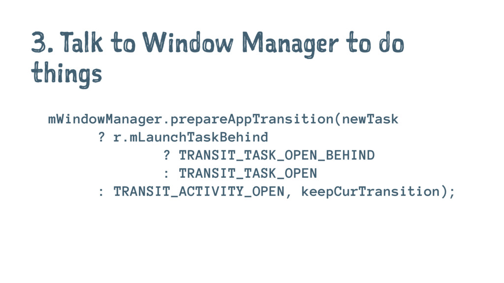 3. Talk to Window Manager to do things mWindowM...