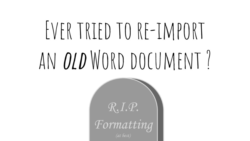Ever tried to re-import an old Word document ? ...