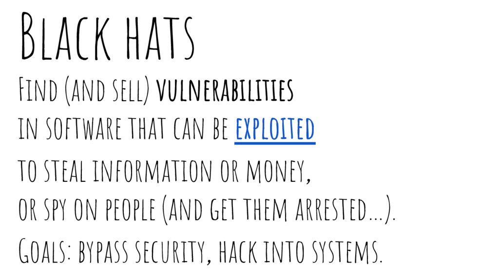Black hats Find (and sell) vulnerabilities in s...