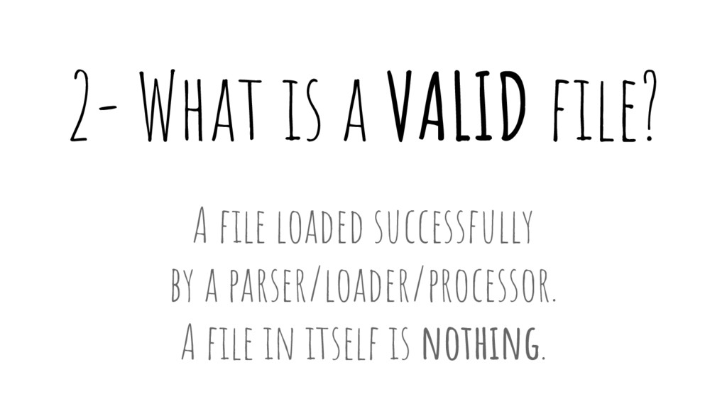 2- What is a VALID file? A file loaded successf...
