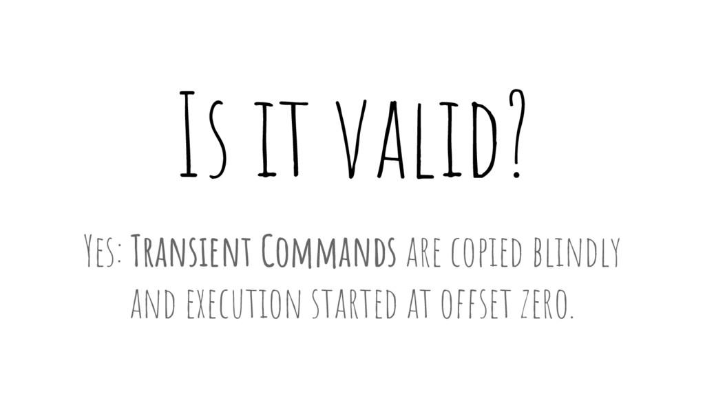 Is it valid? Yes: Transient Commands are copied...