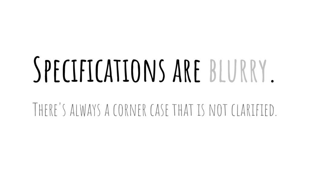 Specifications are blurry. There's always a cor...