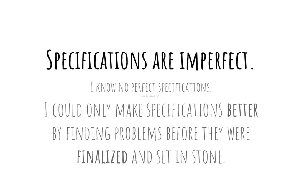 Specifications are imperfect. I know no perfect...