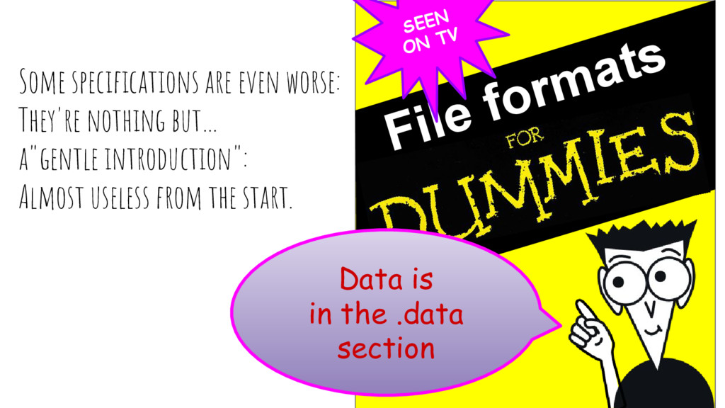 File formats Some specifications are even worse...