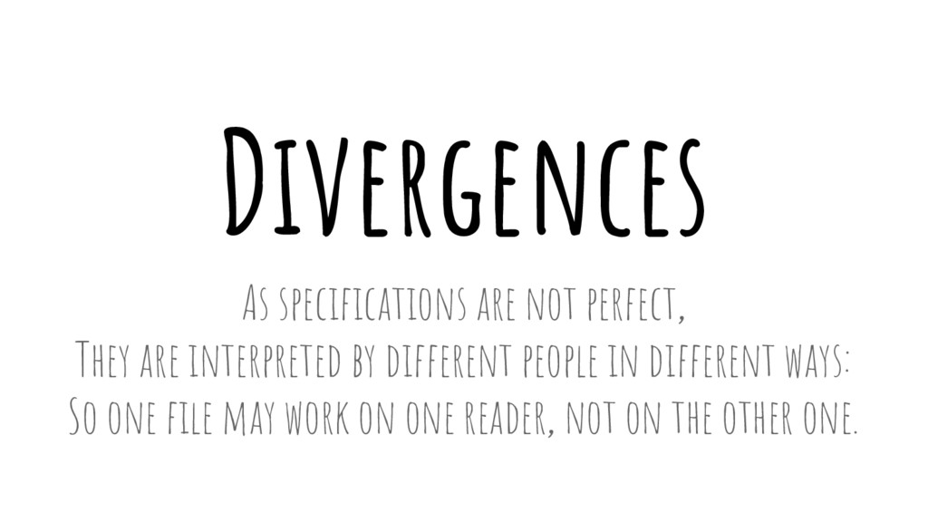 Divergences As specifications are not perfect, ...