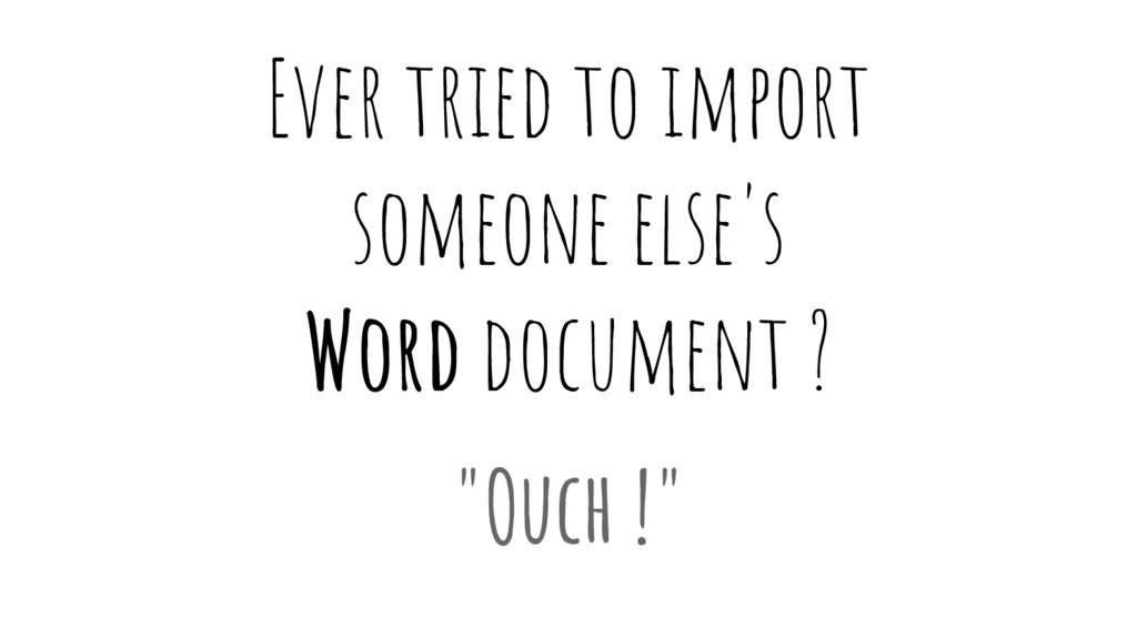 Ever tried to import someone else's Word docume...